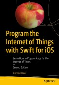 Program the Internet of Things with Swift for iOS, 2. udgave