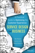 Service Design for Business: A Practical Guide to Optimizing the Customer Experience, 1. udgave