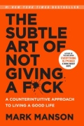 miniaturebillede af omslaget til The Subtle Art of Not Giving a F*ck - A Counterintuitive Approach to Living a Good Life