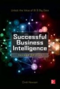 Successful Business Intelligence, Second Edition - Unlock the Value of BI & Big Data, 2. udgave