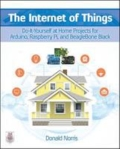 miniaturebillede af omslaget til The Internet of Things: Do-It-Yourself at Home Projects for Arduino, Raspberry Pi and BeagleBone Black