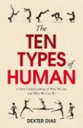 The Ten Types of Human - A New Understanding of Who We Are, and Who We Can Be