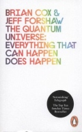 The Quantum Universe - Everything That Can Happen Does Happen