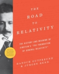 The Road to Relativity - The History and Meaning of Einstein's - The Foundation of General Relativity