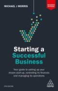 Starting a Successful Business - Your Guide to Setting up Your Dream Start-Up, Controlling Its Finances and Managing Its Operations