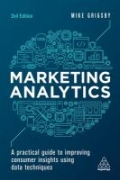 miniaturebillede af omslaget til Marketing Analytics - A Practical Guide to Improving Consumer Insights Using Data Techniques, 2. udgave