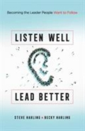 miniaturebillede af omslaget til Listen Well, Lead Better - Becoming the Leader People Want to Follow