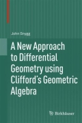 miniaturebillede af omslaget til A New Approach to Differential Geometry using Clifford's Geometric Algebra, 1. udgave