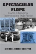 Spectacular Flops - Game-Changing Technologies That Failed