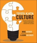 miniaturebillede af omslaget til Toyota Kata Culture - Building Organizational Mindset and Capability Through Kata Coaching, 1. udgave