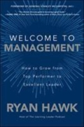 miniaturebillede af omslaget til Welcome to Management: How to Grow from Top Performer to Excellent Leader, 1. udgave