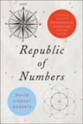 Republic of Numbers - Unexpected Stories of Mathematical Americans Through History