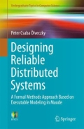 Designing Reliable Distributed Systems - A Formal Methods Approach Based on Executable Modeling in Maude, 1. udgave