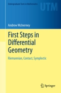 First Steps in Differential Geometry - Riemannian, Contact, Symplectic, 1. udgave