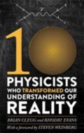 10 Physicists Who Transformed Our Understanding of Reality