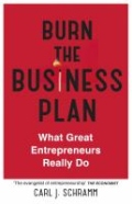 Burn the Business Plan - What Great Entrepreneurs Really Do