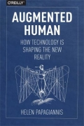 miniaturebillede af omslaget til Augmented Human - How Technology Is Shaping the New Reality