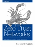 Zero Trust Networks - Building Trusted Systems in Untrusted Networks, 1. udgave