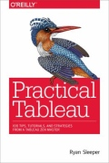 miniaturebillede af omslaget til Practical Tableau - 100 Tips, Tutorials, and Strategies from a Tableau Zen Master