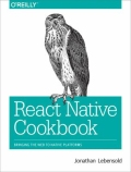 React Native Cookbook - Bringing the Web to Native Platforms, 1. udgave