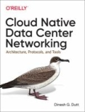 Cloud Native Data Center Networking - Architecture, Protocols, and Tools, 1. udgave