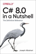 C# 8. 0 in a Nutshell - The Definitive Reference, 1. udgave