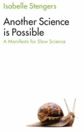 Another Science Is Possible - Manifesto for a Slow Science