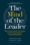 The Mind of the Leader - How to Lead Yourself, Your People, and Your Organization for Extraordinary Results