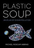 Plastic Soup - An Atlas of Ocean Pollution