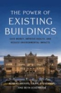 The Power of Existing Buildings - Save Money, Improve Health, and Reduce Environmental Impacts
