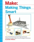 Making Things Smart - Easy Embedded ARM Programming for Transforming Everyday Objects into Intelligent Machines, 1. udgave