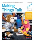 Making Things Talk - Using Sensors, Networks, and Arduino to See, Hear, and Feel Your World, 3. udgave
