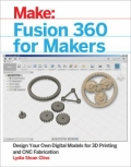 miniaturebillede af omslaget til Fusion 360 for Makers - Design Your Own Digital Models for 3D Printing and CNC Fabrication, 1. udgave