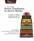 miniaturebillede af omslaget til Seven Databases in Seven Weeks - A Guide to Modern Databases and the NoSQL Movement, 2. udgave