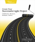 Create Your Successful Agile Project - Collaborate, Measure, Estimate, Deliver