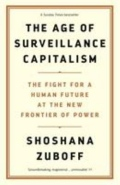The Age of Surveillance Capitalism - The Fight for the Future at the New Frontier of Power