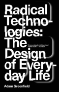 Radical Technologies - The Design of Everyday Life