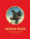 miniaturebillede af omslaget til Space Dogs - The Story of the Celebrated Canine Cosmonauts