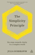 The Simplicity Principle - Six Steps Towards Clarity in a Complex World