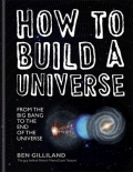 How to Build a Universe - From the Big Bang to the Edge of the Universe