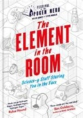 The Element in the Room - Science-Y Stuff Staring You in the Face