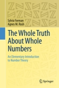 miniaturebillede af omslaget til The Whole Truth about Whole Numbers - An Introduction to Number Theory, 1. udgave