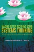 Making Better Decisions Using Systems Thinking - How to Stop Firefighting, Deal with Root Causes and Deliver Permanent Solutions, 1. udgave