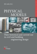 Physical Models in Civil and Building Engineering - Their History and Current Use