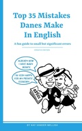 Top 35 Mistakes Danes Make in English - A fun guide to small but significant errors
