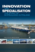 miniaturebillede af omslaget til Innovation and specialisation - the story of shipbuilding in Finland, 1. udgave